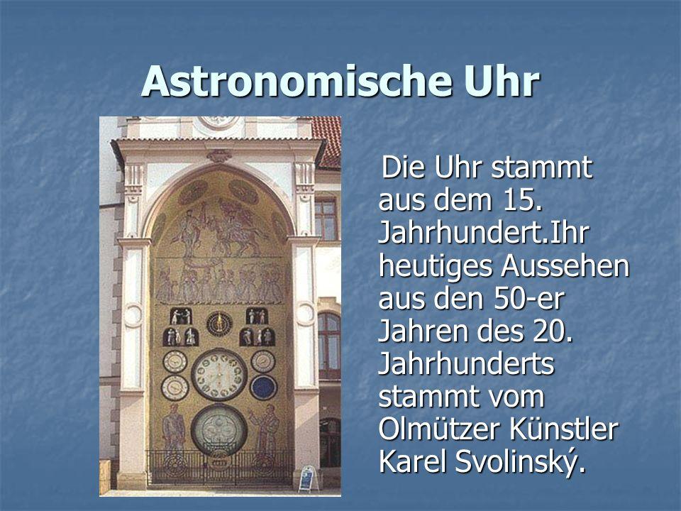 Astronomische Uhr Die Uhr stammt aus dem 15.