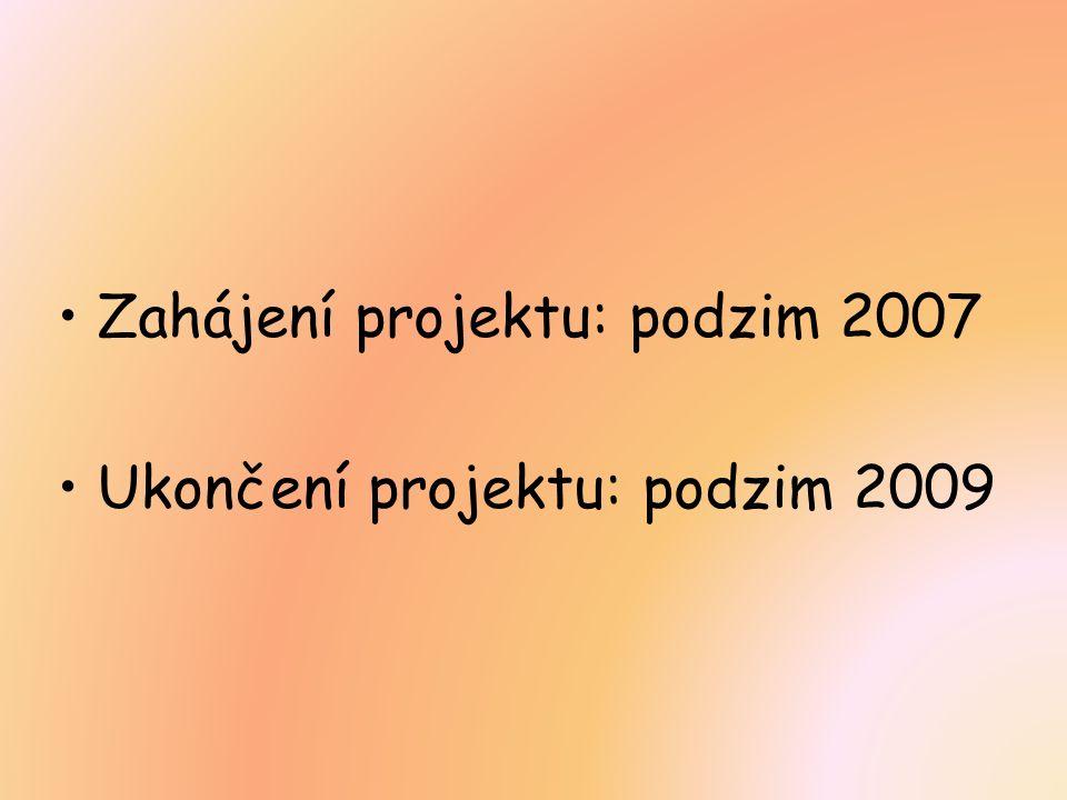 Zahájení projektu: podzim 2007 Ukončení projektu: podzim 2009