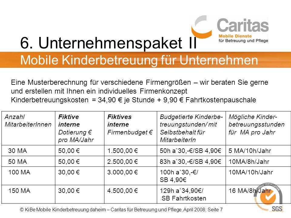 © KiBe Mobile Kinderbetreuung daheim – Caritas für Betreuung und Pflege, April 2008; Seite 7 6.