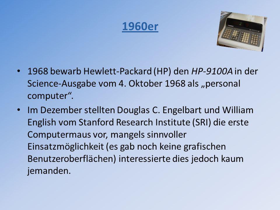 1968 bewarb Hewlett-Packard (HP) den HP-9100A in der Science-Ausgabe vom 4. Oktober 1968 als personal computer. Im Dezember stellten Douglas C. Engelb