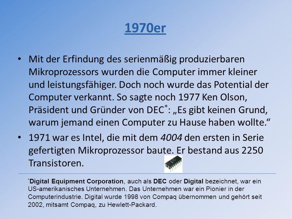 1970er Mit der Erfindung des serienmäßig produzierbaren Mikroprozessors wurden die Computer immer kleiner und leistungsfähiger. Doch noch wurde das Po