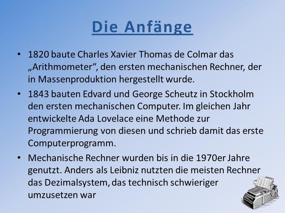 1820 baute Charles Xavier Thomas de Colmar das Arithmometer, den ersten mechanischen Rechner, der in Massenproduktion hergestellt wurde. 1843 bauten E