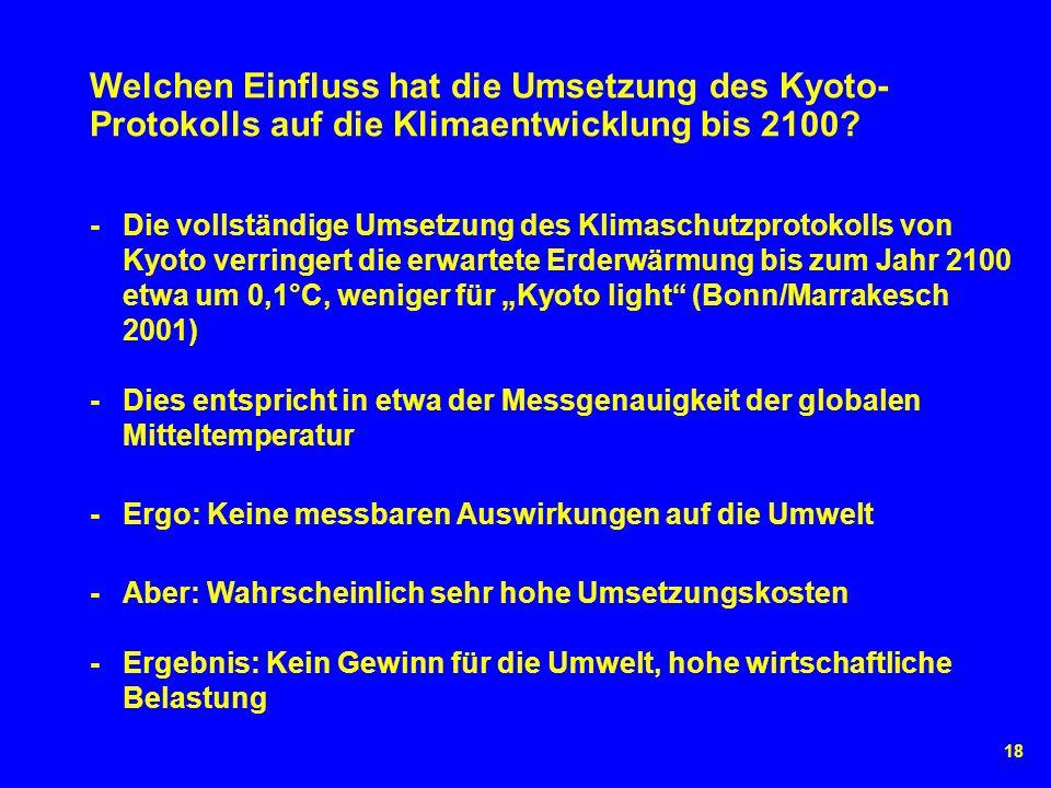 18 Welchen Einfluss hat die Umsetzung des Kyoto- Protokolls auf die Klimaentwicklung bis 2100? - Die vollständige Umsetzung des Klimaschutzprotokolls