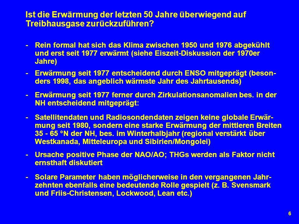 6 - Rein formal hat sich das Klima zwischen 1950 und 1976 abgekühlt und erst seit 1977 erwärmt (siehe Eiszeit-Diskussion der 1970er Jahre) Ist die Erw