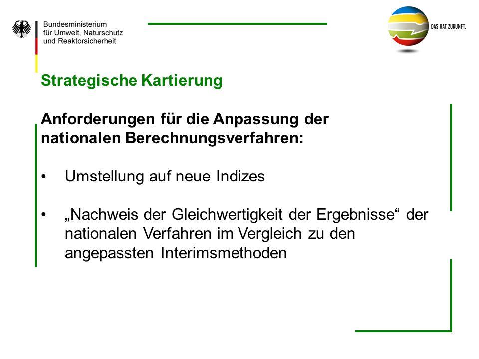 Strategische Kartierung Anforderungen für die Anpassung der nationalen Berechnungsverfahren: Umstellung auf neue Indizes Nachweis der Gleichwertigkeit