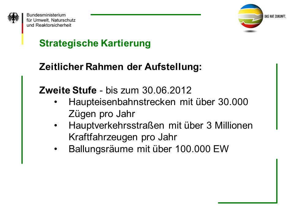 Strategische Kartierung Zeitlicher Rahmen der Aufstellung: Zweite Stufe - bis zum 30.06.2012 Haupteisenbahnstrecken mit über 30.000 Zügen pro Jahr Hau