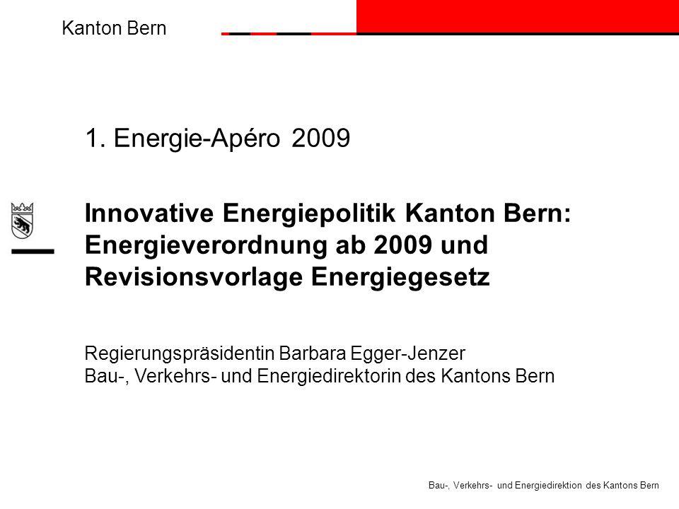 Kanton Bern Bau-, Verkehrs- und Energiedirektion des Kantons Bern 1.