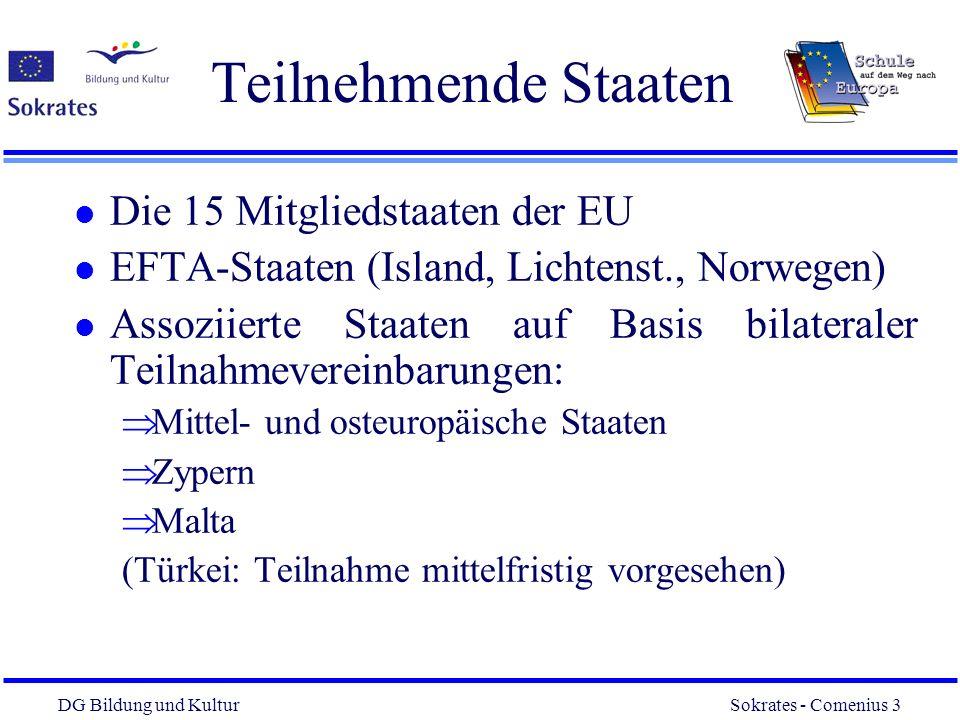 DG Bildung und Kultur Sokrates - Comenius 3 3 Teilnehmende Staaten l Die 15 Mitgliedstaaten der EU l EFTA-Staaten (Island, Lichtenst., Norwegen) l Ass