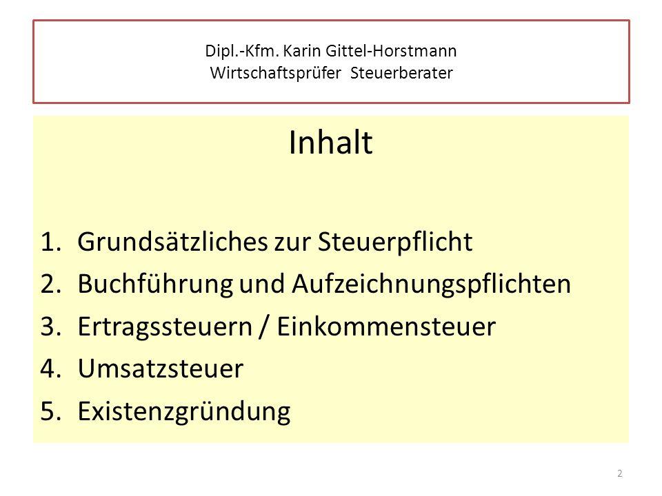 Storchsbaumstraße 2a 46282 Dorsten Tel.: 02362-607480 Fax: 02363-607484 www.gittel-horstmann.de info@gittel-horstmann.de 23 Dipl.-Kfm.