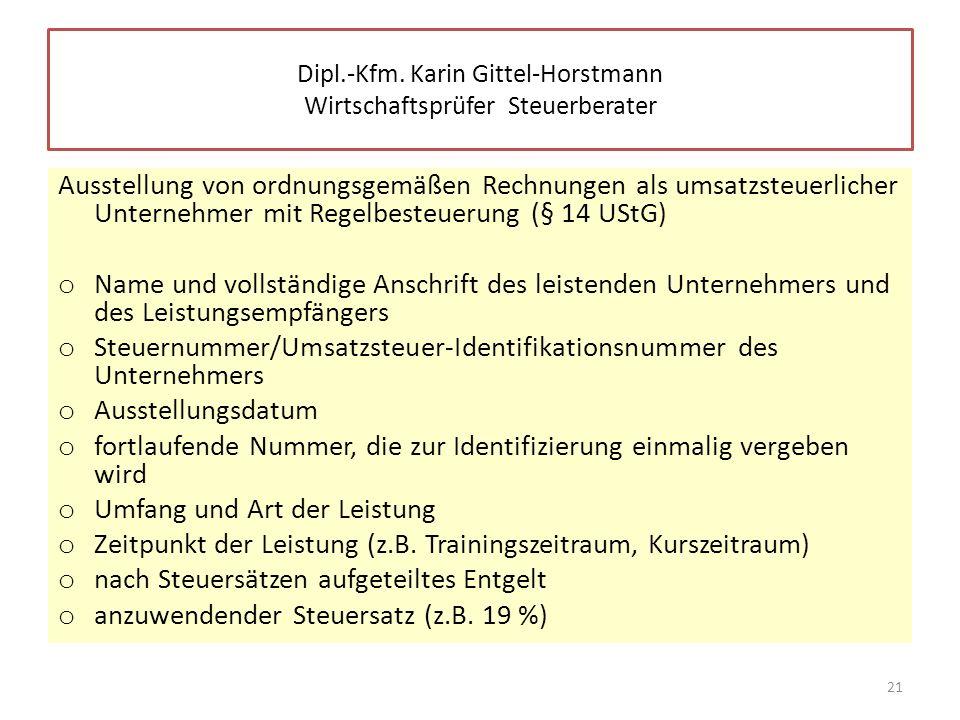 Ausstellung von ordnungsgemäßen Rechnungen als umsatzsteuerlicher Unternehmer mit Regelbesteuerung (§ 14 UStG) o Name und vollständige Anschrift des l