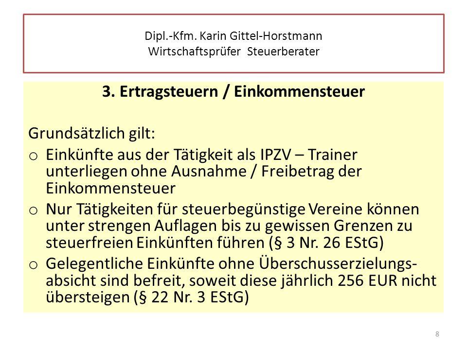 3. Ertragsteuern / Einkommensteuer Grundsätzlich gilt: o Einkünfte aus der Tätigkeit als IPZV – Trainer unterliegen ohne Ausnahme / Freibetrag der Ein