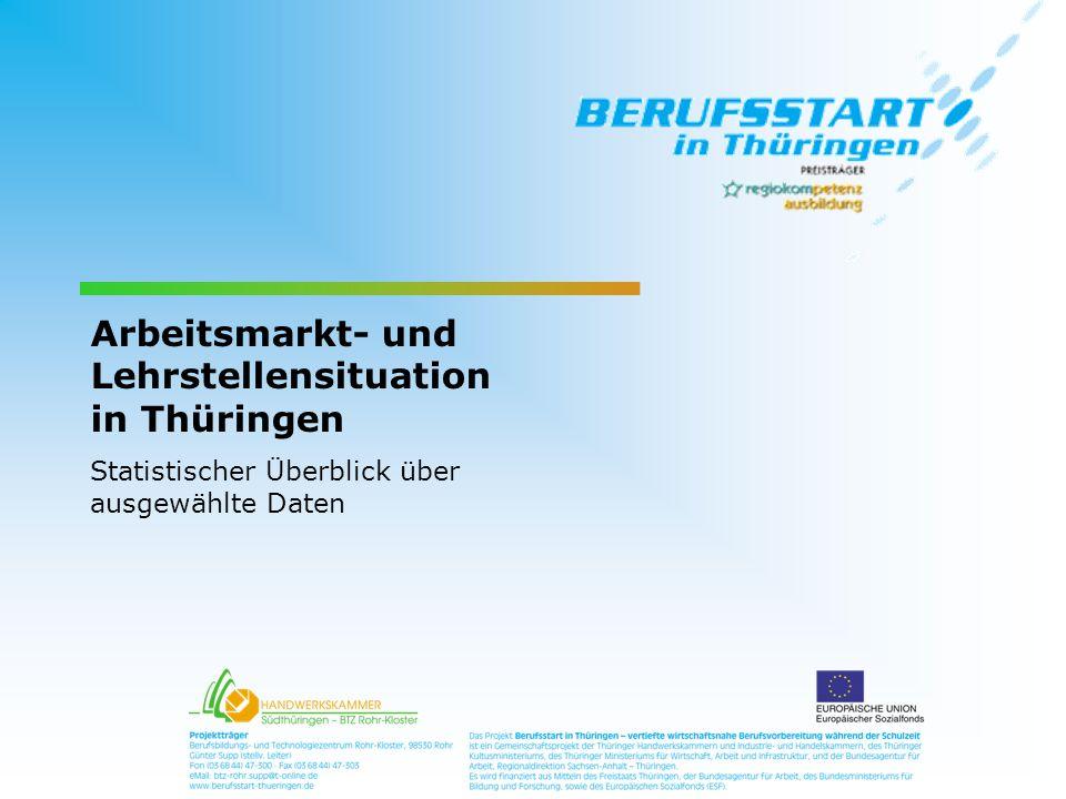 Arbeitsmarkt- und Lehrstellensituation in Thüringen Statistischer Überblick über ausgewählte Daten