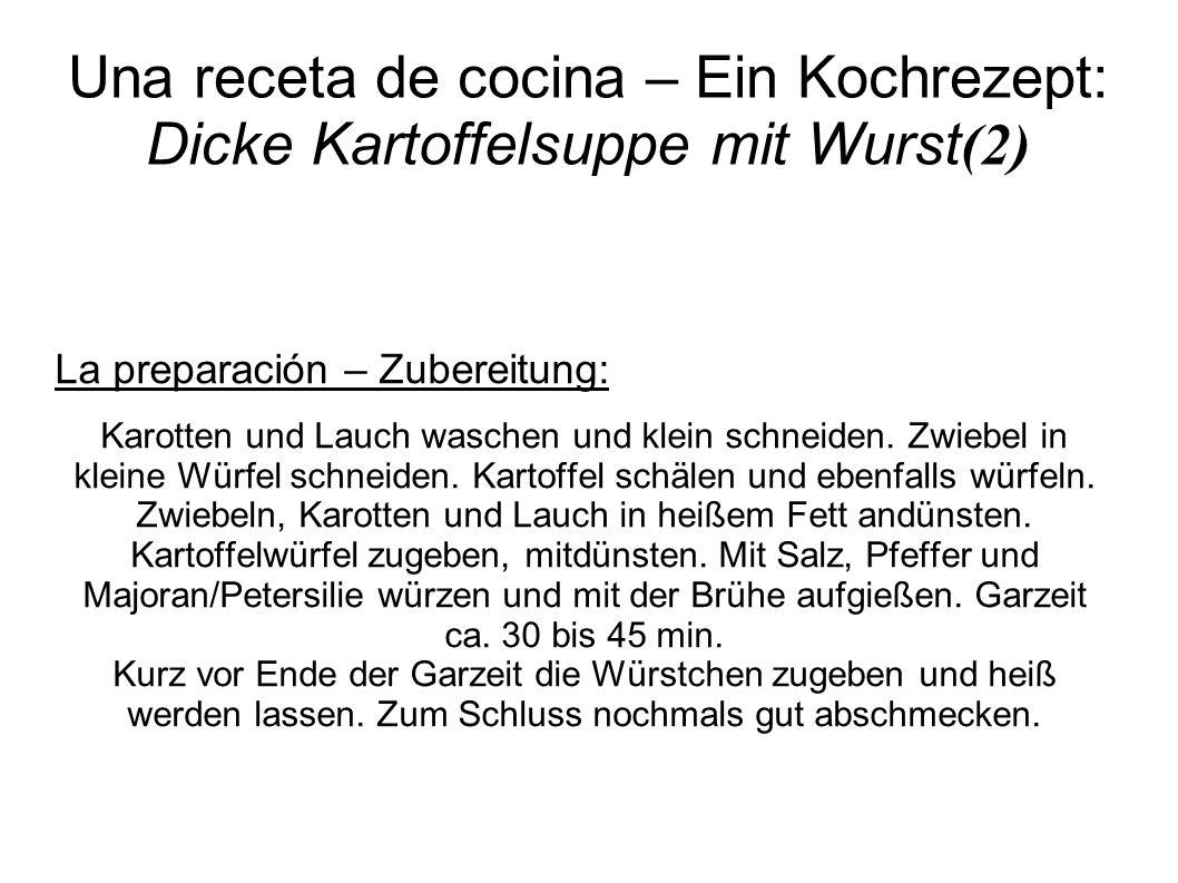 Una receta de cocina – Ein Kochrezept: Dicke Kartoffelsuppe mit Wurst (2) La preparación – Zubereitung: Karotten und Lauch waschen und klein schneiden