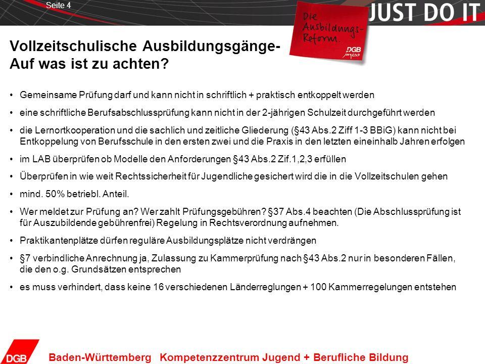 Seite 4 Baden-Württemberg Kompetenzzentrum Jugend + Berufliche Bildung Vollzeitschulische Ausbildungsgänge- Auf was ist zu achten? Gemeinsame Prüfung