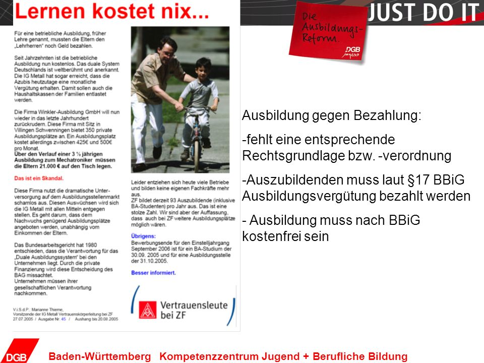 Seite 7 Baden-Württemberg Kompetenzzentrum Jugend + Berufliche Bildung Ausbildung gegen Bezahlung: -fehlt eine entsprechende Rechtsgrundlage bzw. -ver