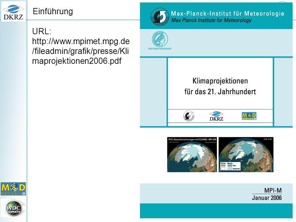 URL: http://www.mpimet.mpg.de /fileadmin/grafik/presse/Kli maprojektionen2006.pdf Einführung