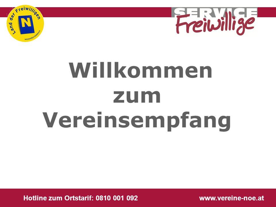 Hotline zum Ortstarif: 0810 001 092 www.vereine-noe.at Willkommen zum Vereinsempfang