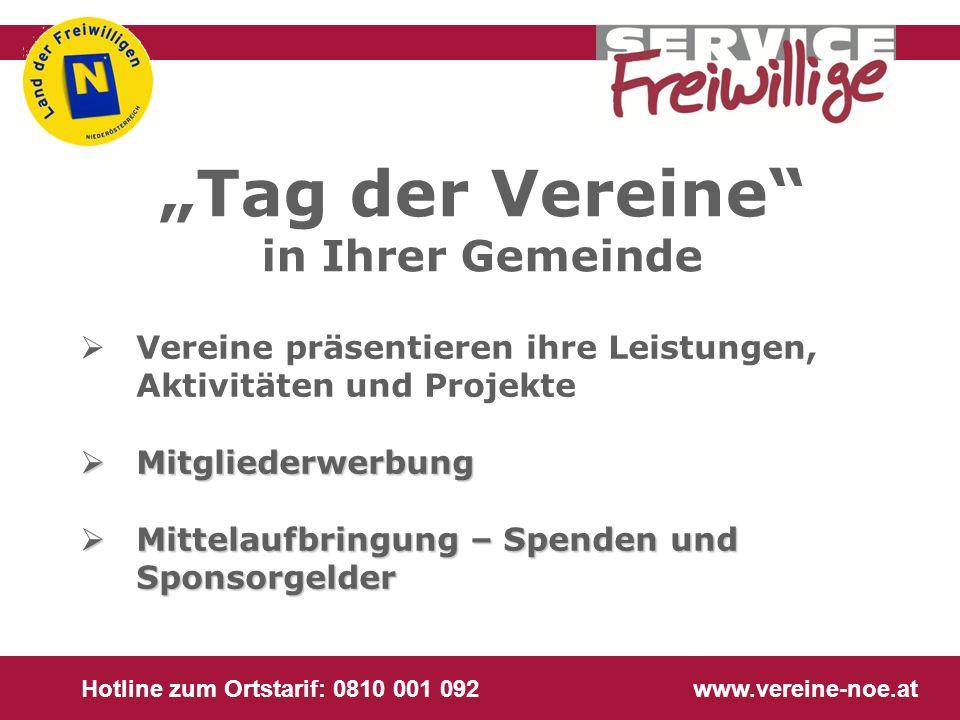 Hotline zum Ortstarif: 0810 001 092 www.vereine-noe.at Vereine präsentieren ihre Leistungen, Aktivitäten und Projekte Mitgliederwerbung Mitgliederwerb