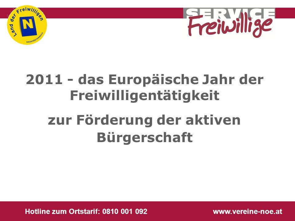Hotline zum Ortstarif: 0810 001 092 www.vereine-noe.at 2011 - das Europäische Jahr der Freiwilligentätigkeit zur Förderung der aktiven Bürgerschaft