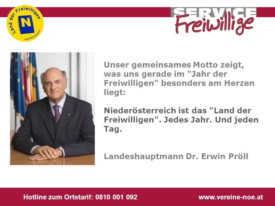Hotline zum Ortstarif: 0810 001 092 www.vereine-noe.at Unser gemeinsames Motto zeigt, was uns gerade im