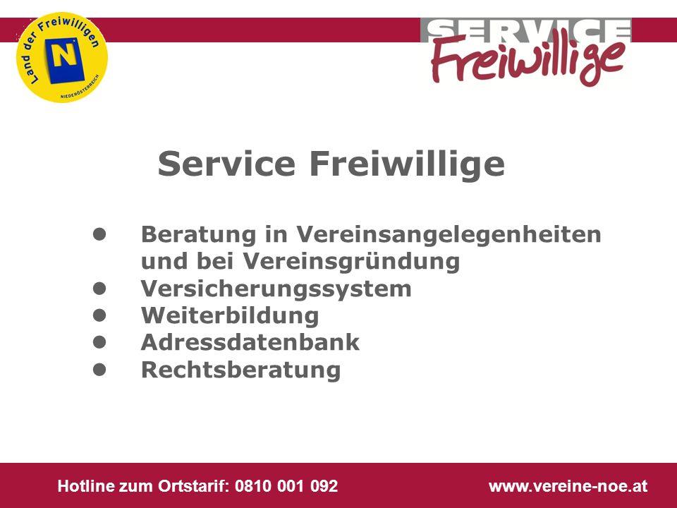 Hotline zum Ortstarif: 0810 001 092 www.vereine-noe.at Service Freiwillige l Beratung in Vereinsangelegenheiten und bei Vereinsgründung l Versicherung
