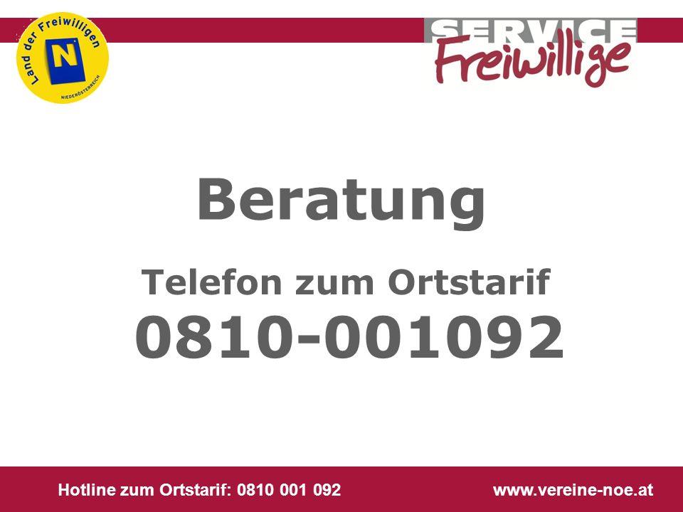 Hotline zum Ortstarif: 0810 001 092 www.vereine-noe.at Telefon zum Ortstarif 0810-001092 Beratung