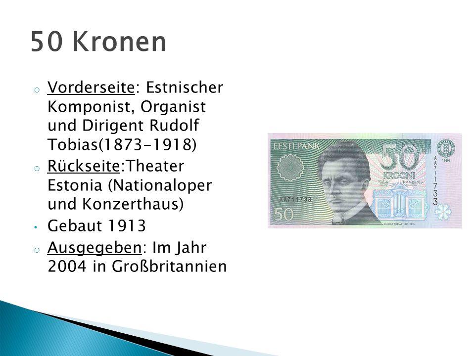 o Vorderseite: Estnischer Komponist, Organist und Dirigent Rudolf Tobias(1873-1918) o Rückseite:Theater Estonia (Nationaloper und Konzerthaus) Gebaut