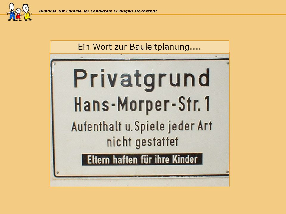 Bündnis für Familie im Landkreis Erlangen-Höchstadt Ein Wort zur Bauleitplanung....
