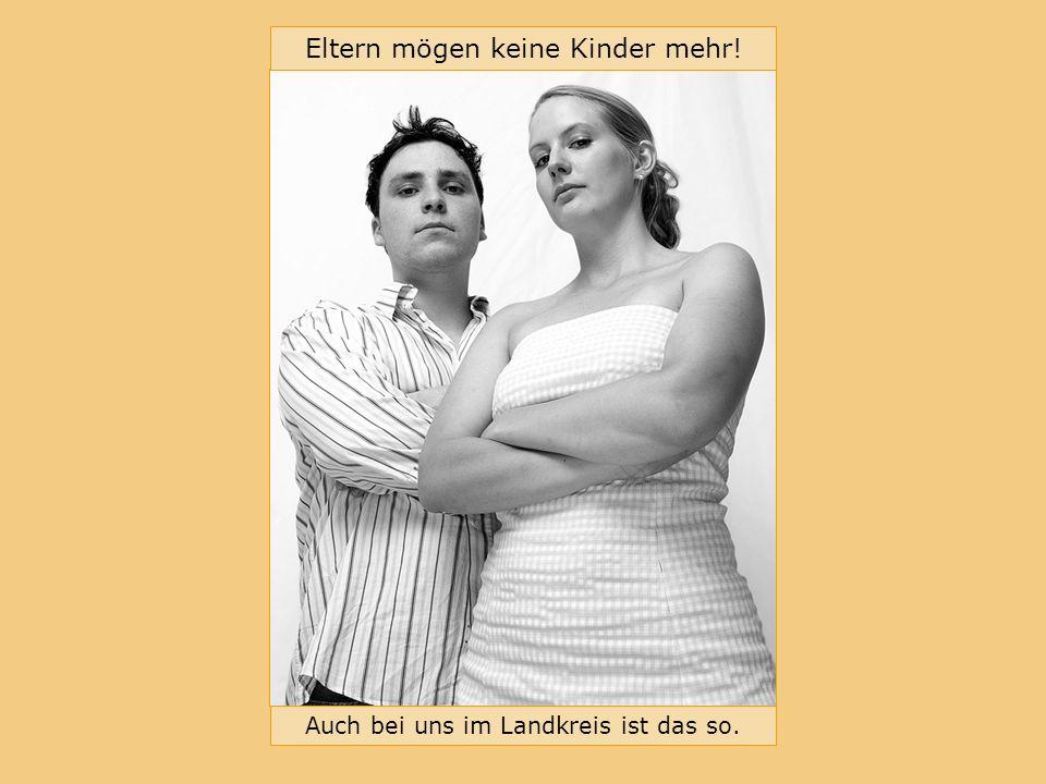 Bündnis für Familie im Landkreis Erlangen-Höchstadt Eltern mögen keine Kinder mehr.