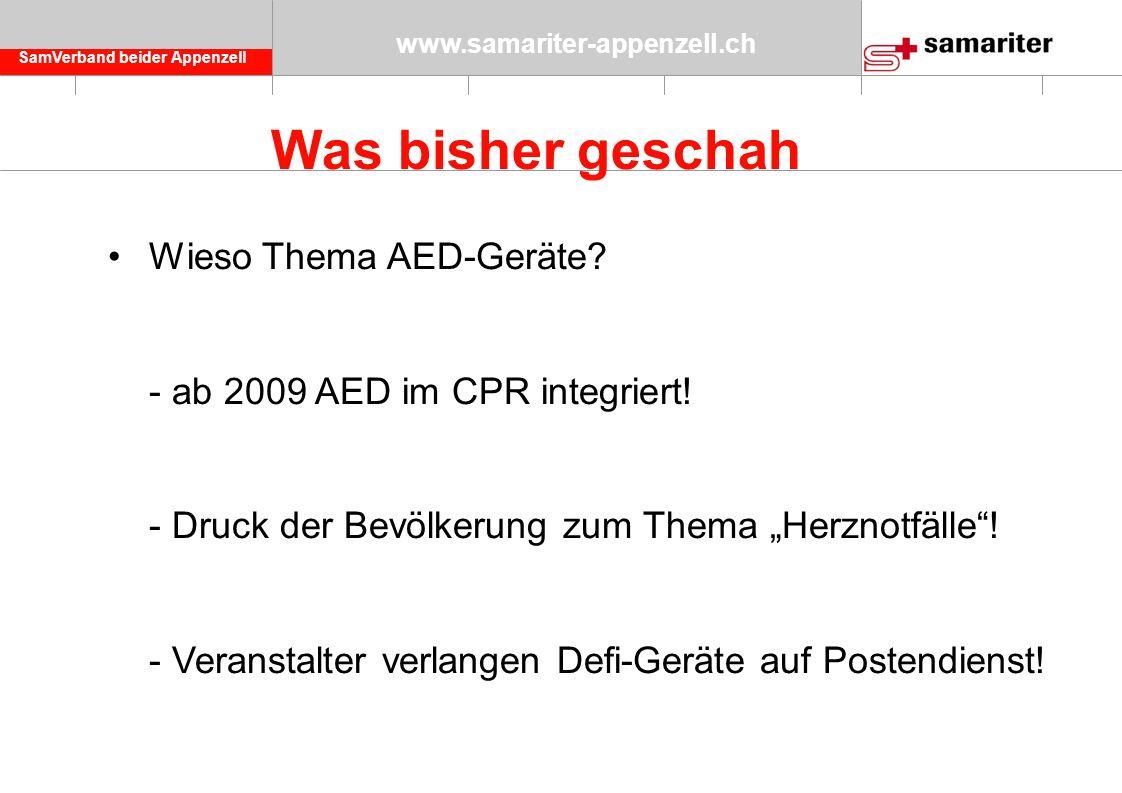 SamVerband beider Appenzell www.samariter-appenzell.ch Was bisher geschah Wieso Thema AED-Geräte.