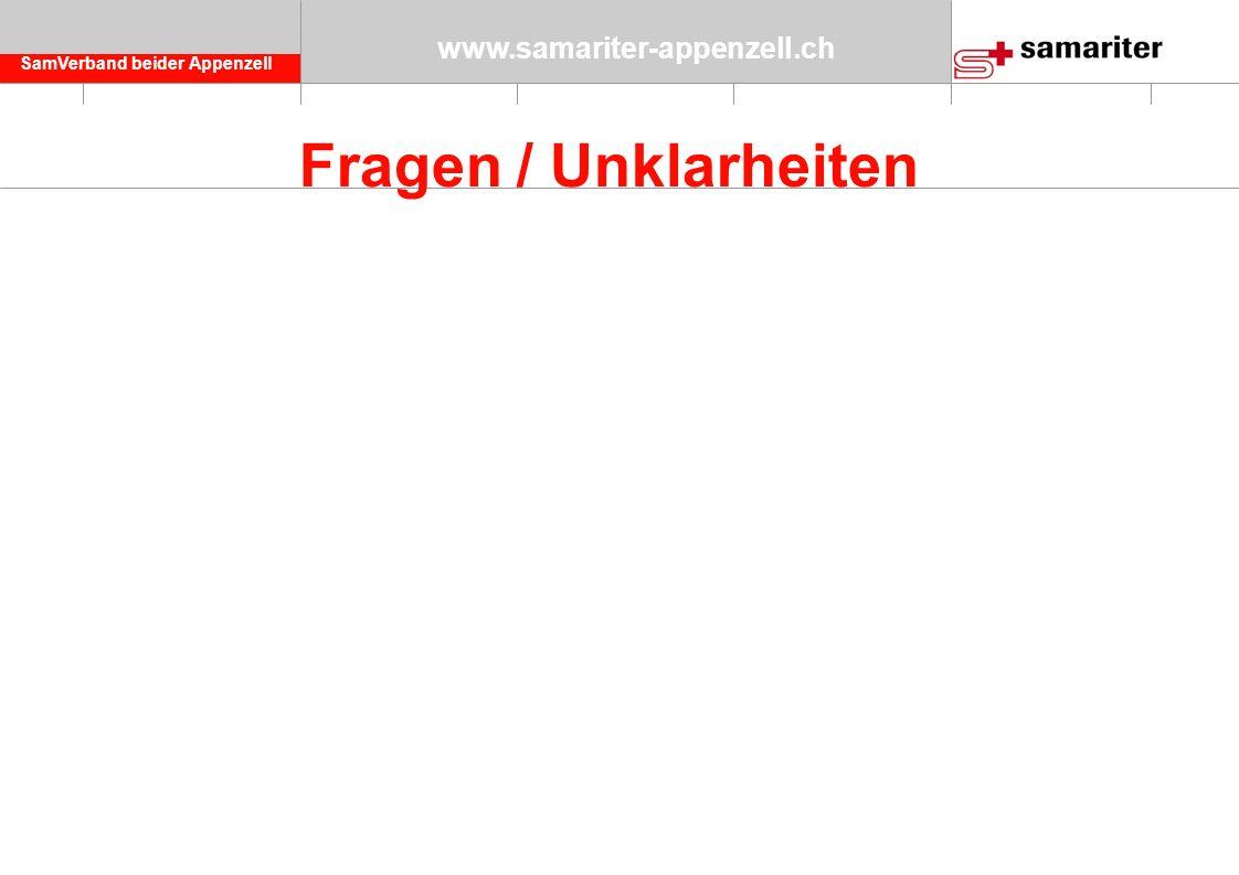 SamVerband beider Appenzell www.samariter-appenzell.ch Fragen / Unklarheiten