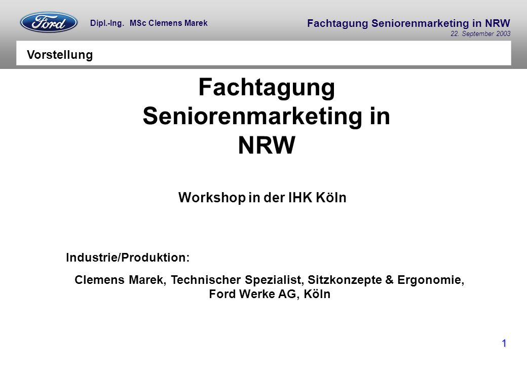 Fachtagung Seniorenmarketing in NRW 22.September 2003 2 Dipl.-Ing.