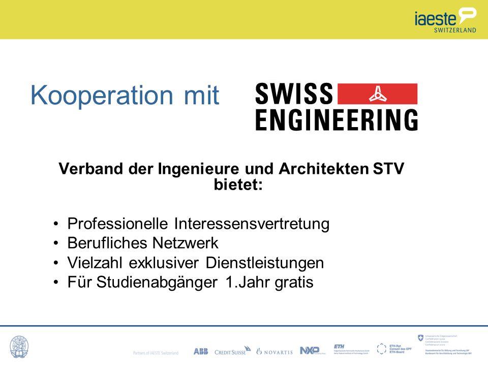Kooperation mit Verband der Ingenieure und Architekten STV bietet: Professionelle Interessensvertretung Berufliches Netzwerk Vielzahl exklusiver Dienstleistungen Für Studienabgänger 1.Jahr gratis