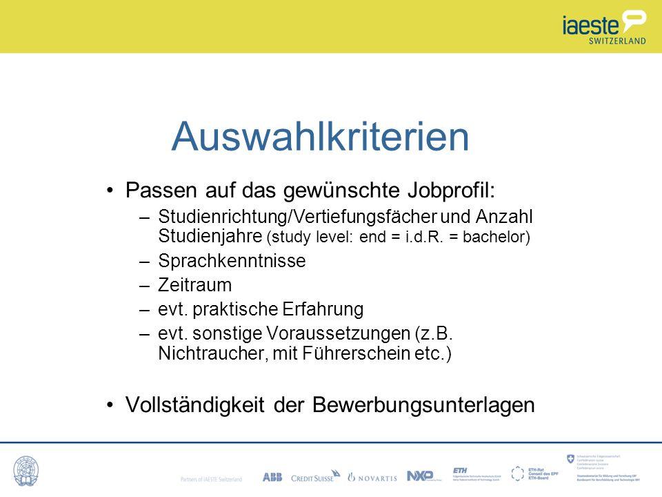 Auswahlkriterien Passen auf das gewünschte Jobprofil: –Studienrichtung/Vertiefungsfächer und Anzahl Studienjahre (study level: end = i.d.R.
