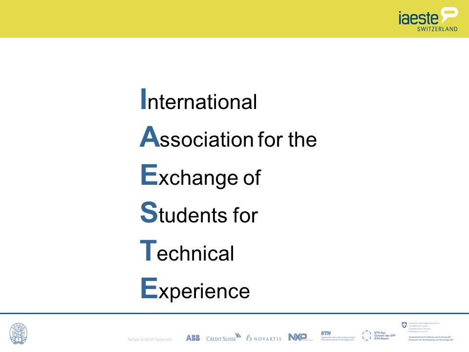 Ziel / Aufgabe von IAESTE Vermittlung von Praktika im Ausland, damit Studierende berufliche Erfahrungen sammeln können.