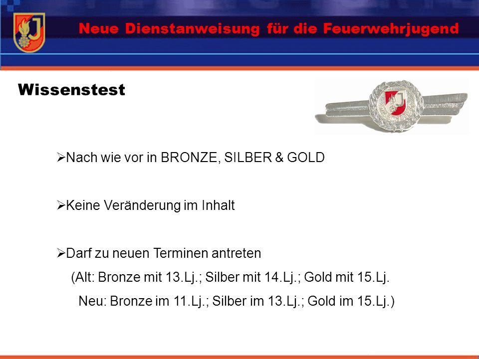 Wissenstest Nach wie vor in BRONZE, SILBER & GOLD Keine Veränderung im Inhalt Darf zu neuen Terminen antreten (Alt: Bronze mit 13.Lj.; Silber mit 14.L