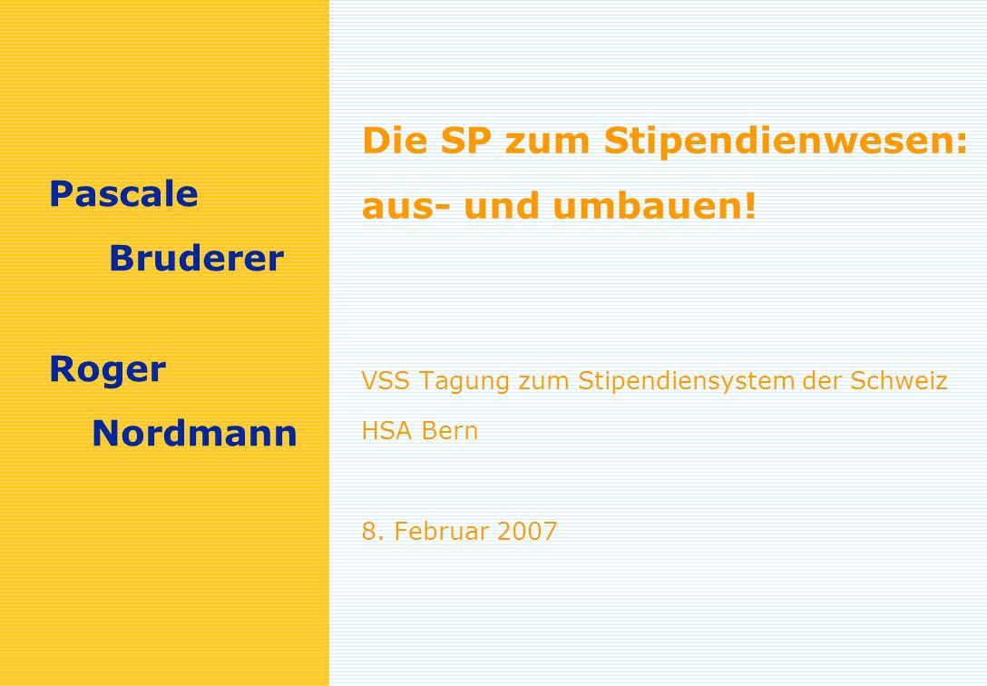 01.03.2014 Seite 1 Pascale Bruderer Roger Nordmann Die SP zum Stipendienwesen: aus- und umbauen.