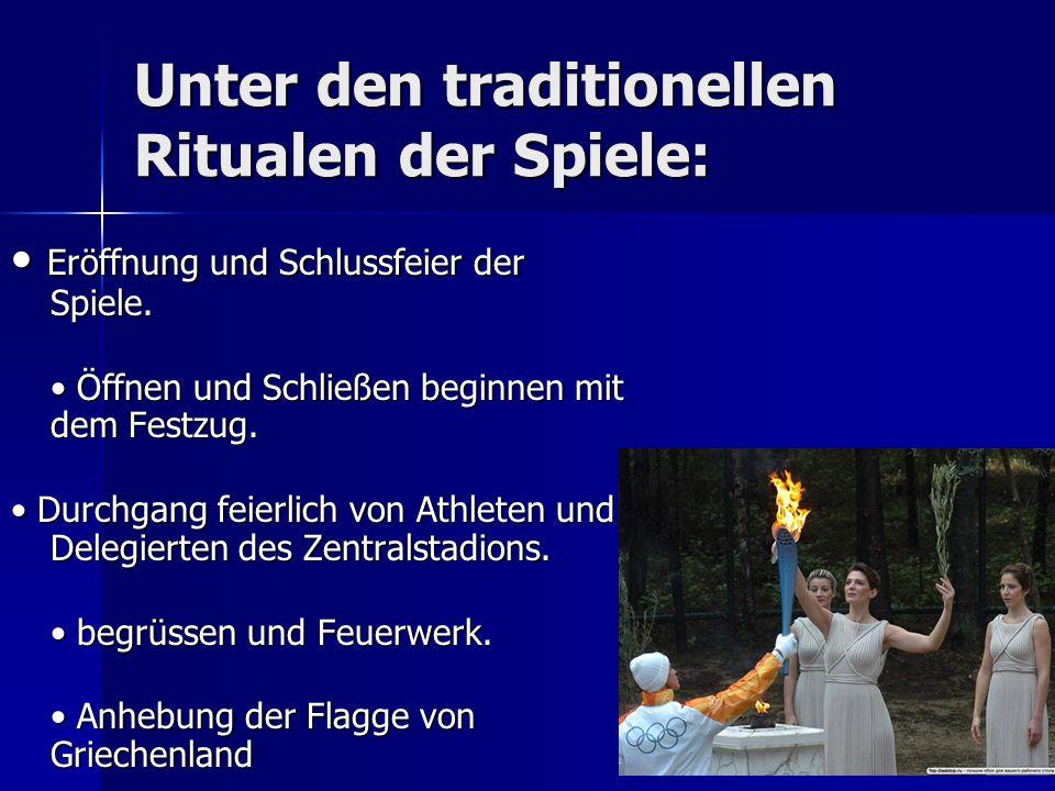 Unter den traditionellen Ritualen der Spiele: Eröffnung und Schlussfeier der Spiele. Eröffnung und Schlussfeier der Spiele. Öffnen und Schließen begin