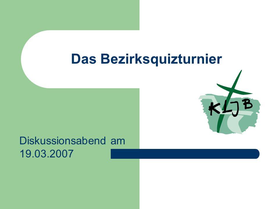 Das Bezirksquizturnier Diskussionsabend am 19.03.2007