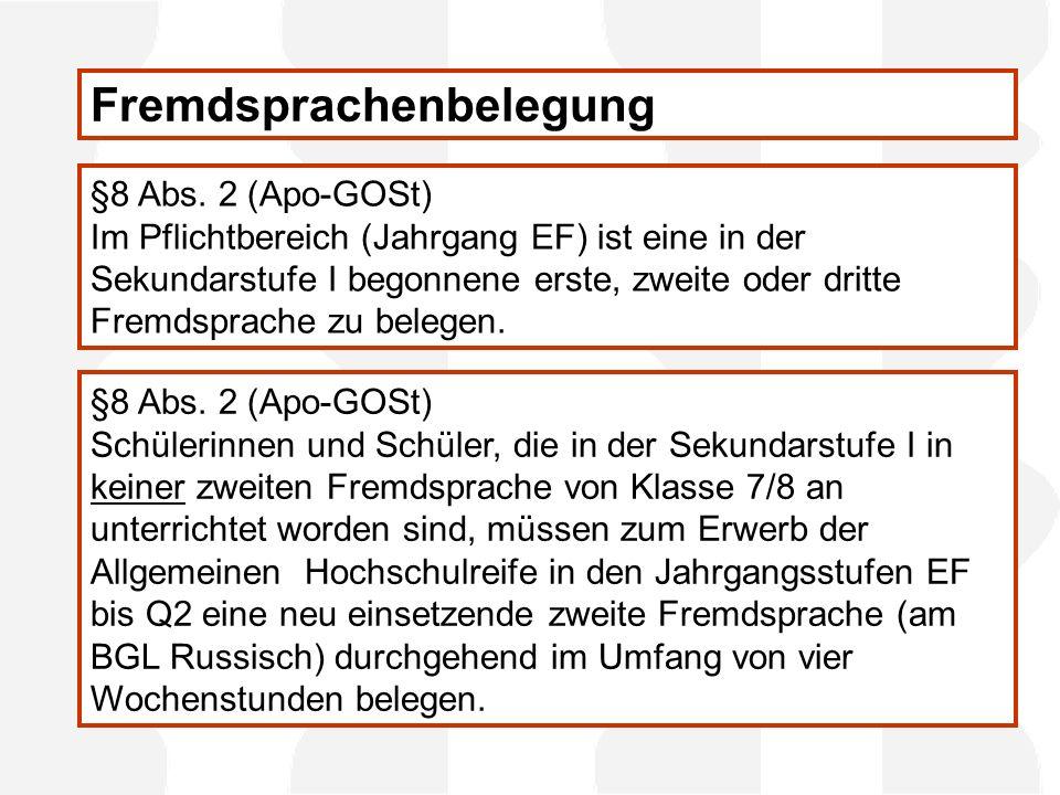 §8 Abs. 2 (Apo-GOSt) Im Pflichtbereich (Jahrgang EF) ist eine in der Sekundarstufe I begonnene erste, zweite oder dritte Fremdsprache zu belegen. §8 A
