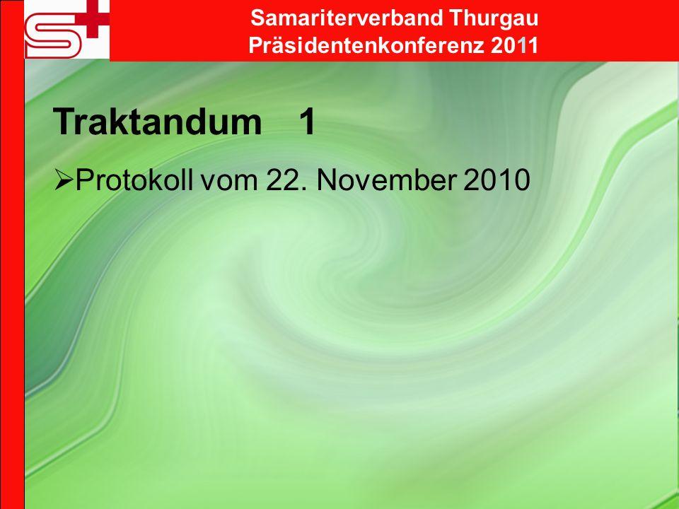 Traktandum 1 Protokoll vom 22. November 2010 Samariterverband Thurgau Präsidentenkonferenz 2011