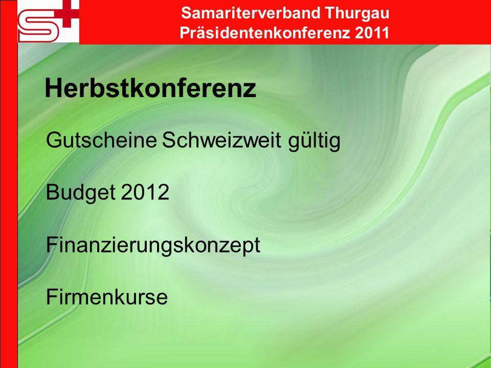 Samariterverband Thurgau Präsidentenkonferenz 2011 Herbstkonferenz Gutscheine Schweizweit gültig Budget 2012 Finanzierungskonzept Firmenkurse