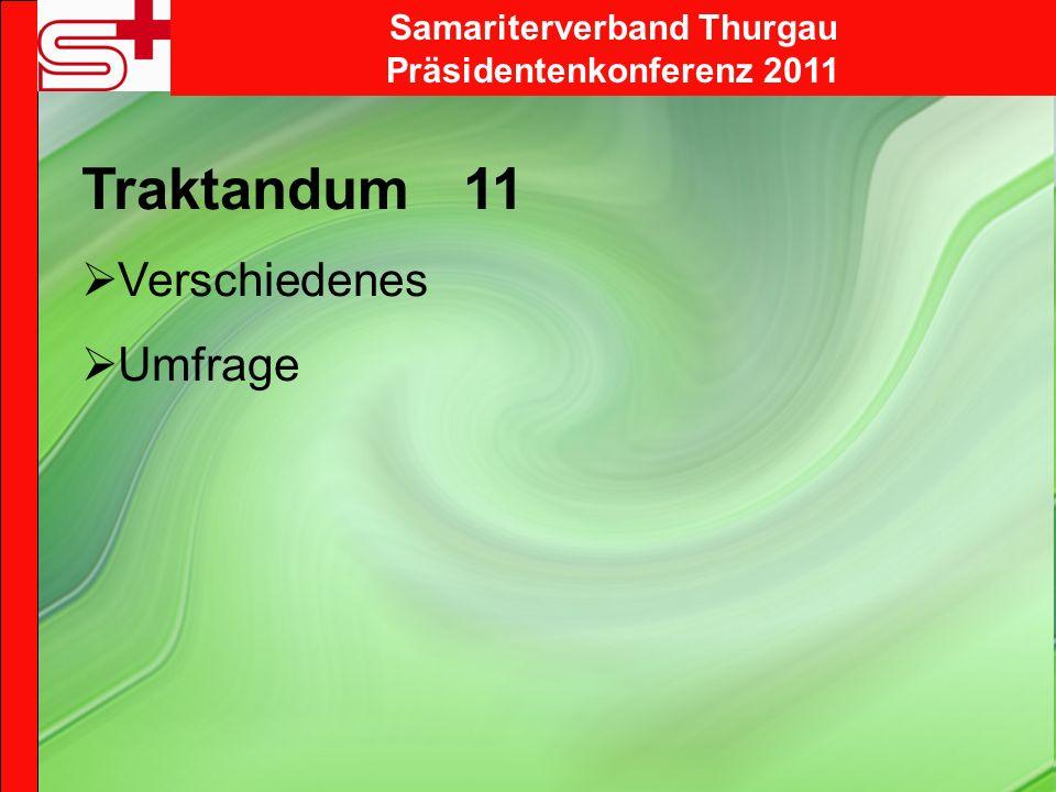 Samariterverband Thurgau Präsidentenkonferenz 2011 Traktandum 11 Verschiedenes Umfrage