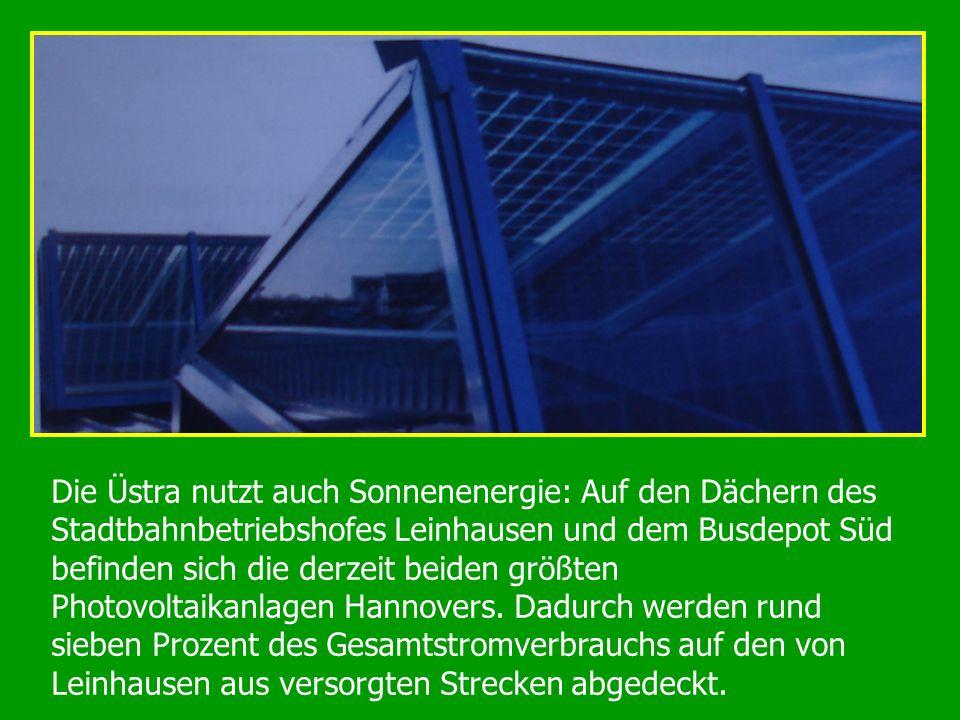 Die Üstra nutzt auch Sonnenenergie: Auf den Dächern des Stadtbahnbetriebshofes Leinhausen und dem Busdepot Süd befinden sich die derzeit beiden größte