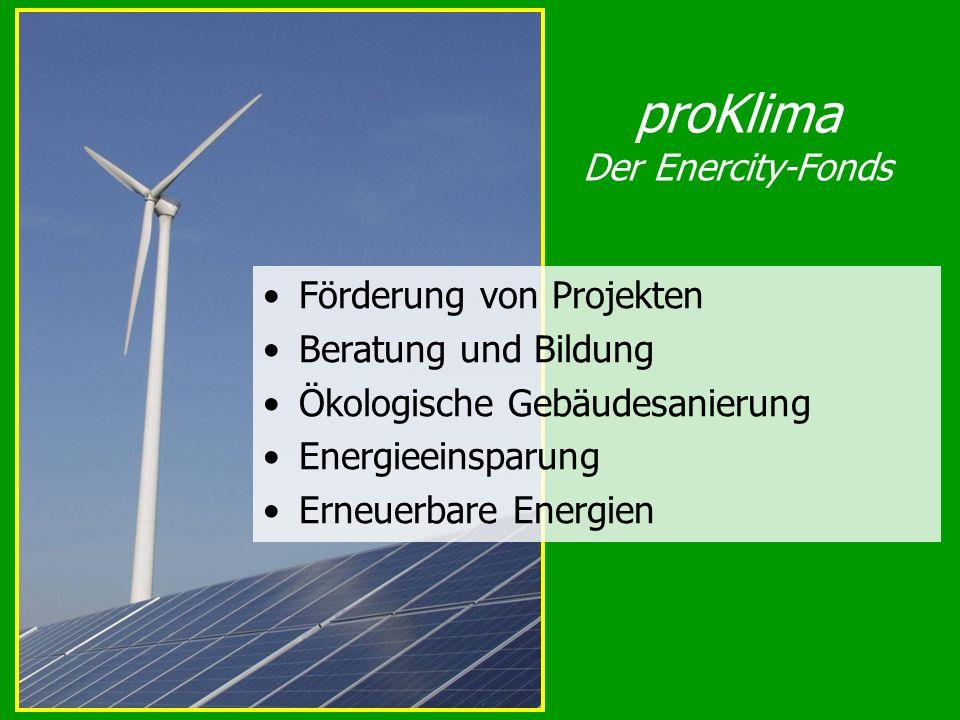 proKlima Der Enercity-Fonds Förderung von Projekten Beratung und Bildung Ökologische Gebäudesanierung Energieeinsparung Erneuerbare Energien