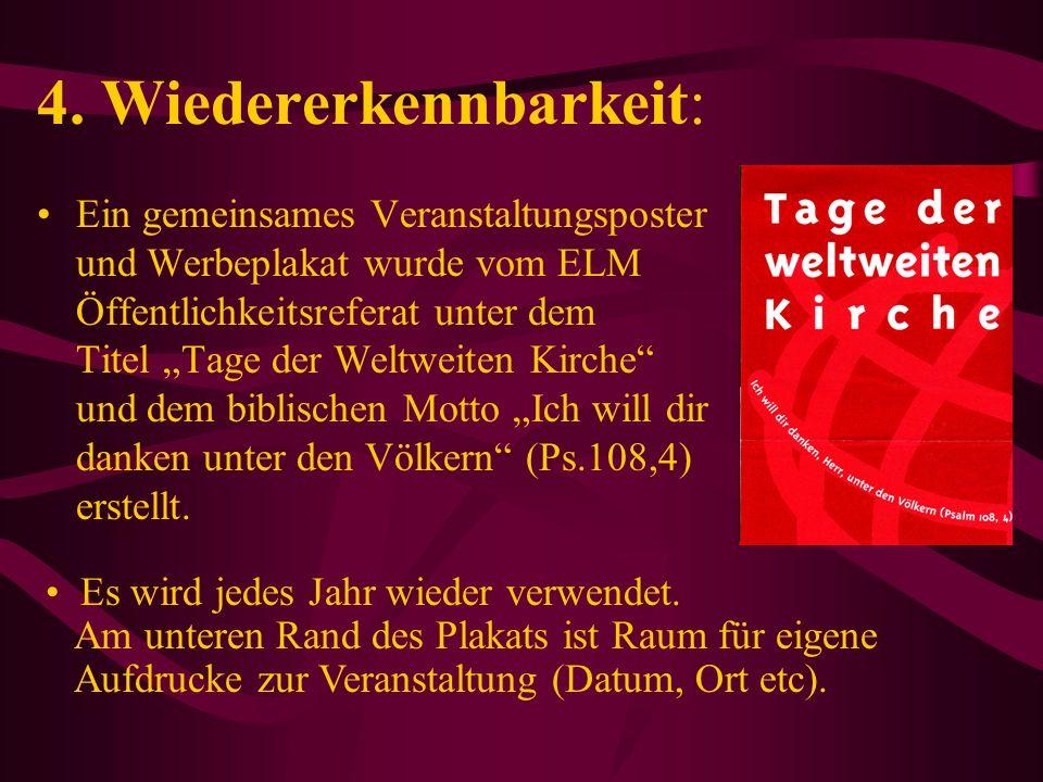 4. Wiedererkennbarkeit: Ein gemeinsames Veranstaltungsposter und Werbeplakat wurde vom ELM Öffentlichkeitsreferat unter dem Titel Tage der Weltweiten