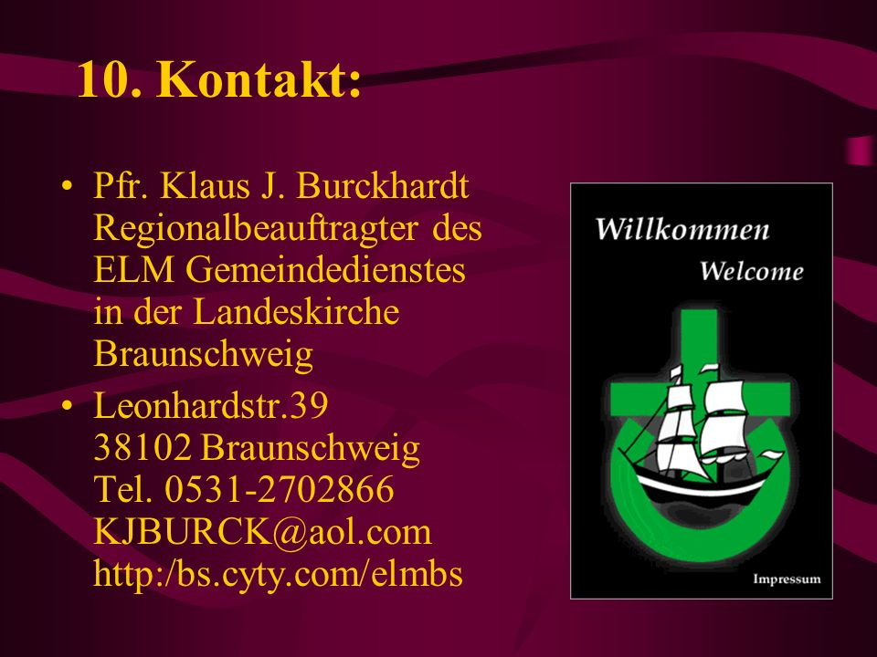 10. Kontakt: Pfr. Klaus J.