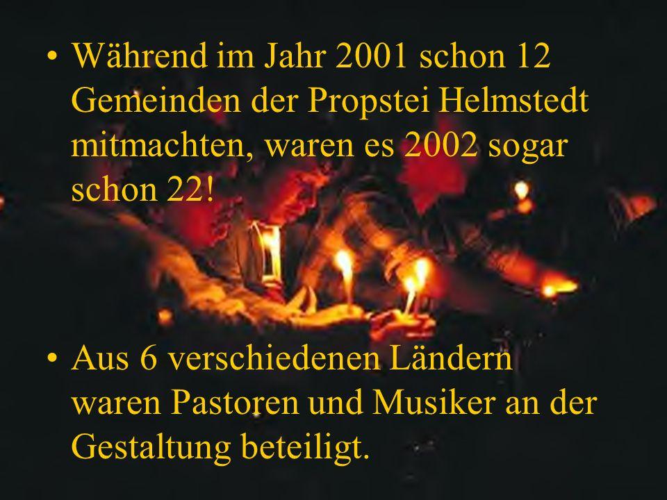 Während im Jahr 2001 schon 12 Gemeinden der Propstei Helmstedt mitmachten, waren es 2002 sogar schon 22.
