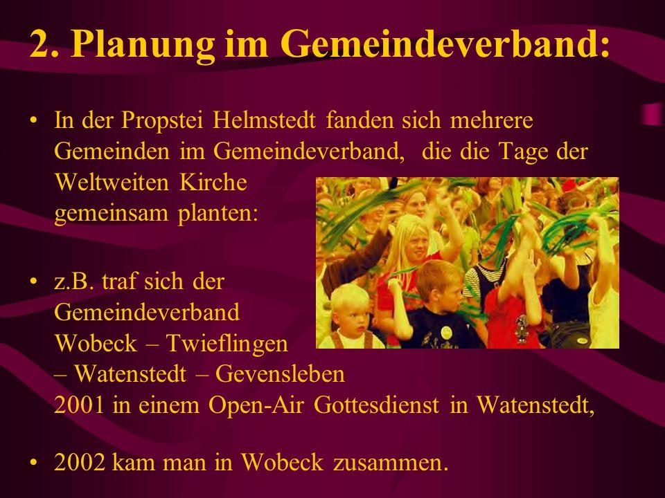 2. Planung im Gemeindeverband: In der Propstei Helmstedt fanden sich mehrere Gemeinden im Gemeindeverband, die die Tage der Weltweiten Kirche gemeinsa