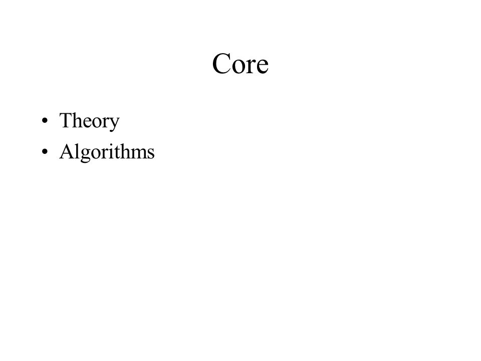 Core Theory Algorithms